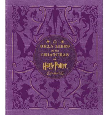 Harry Potter El Gran Libro de las Criaturas