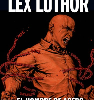 Lex Luthor: El Hombre de Acero